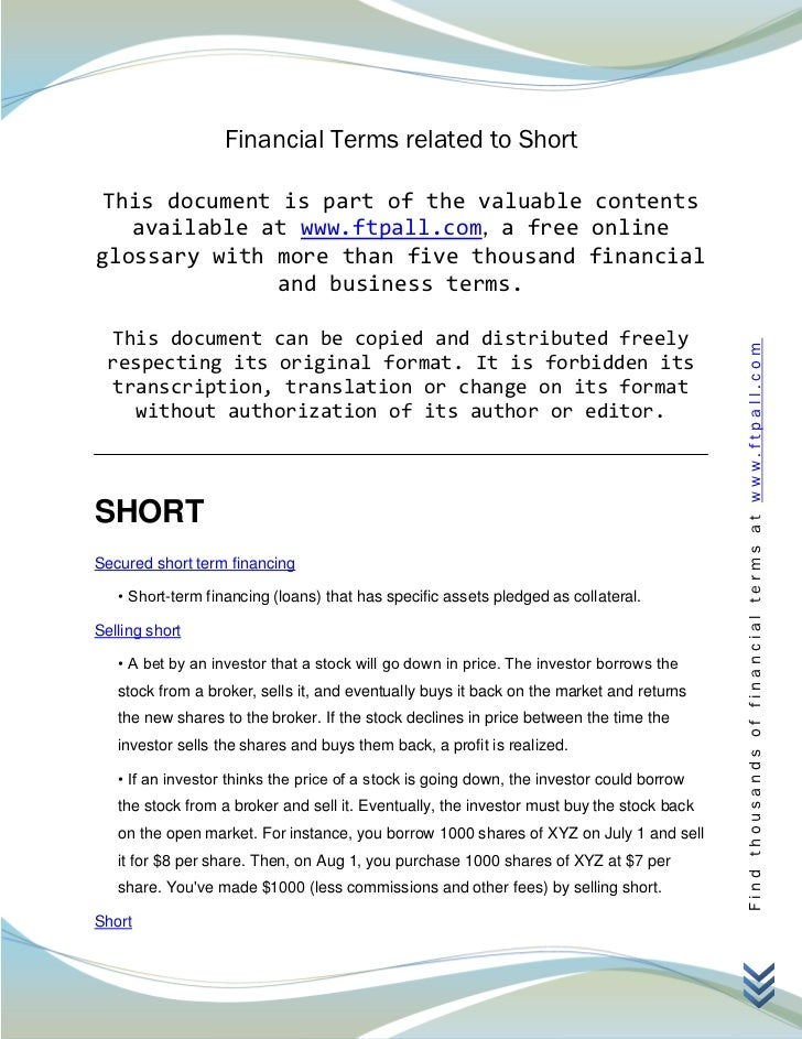 Financial Terms related to Short This document is part of the valuable contents   available at www.ftpall.com, a free onli...