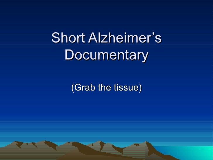 Short Alzheimer's Documentary (Grab the tissue)