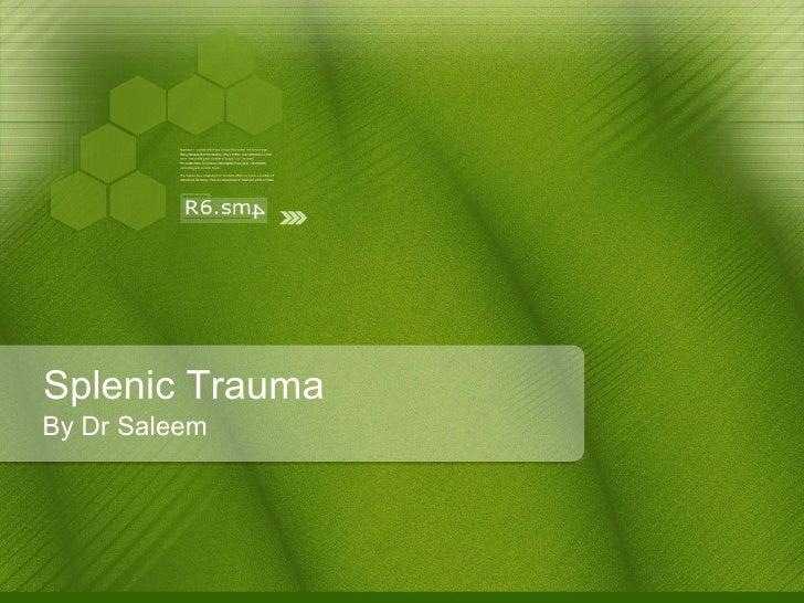 Splenic Trauma By Dr Saleem