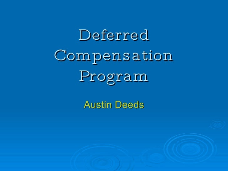 Deferred Compensation Program Austin Deeds