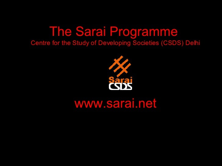 The Sarai Programme  Centre for the Study of Developing Societies (CSDS) Delhi www.sarai.net