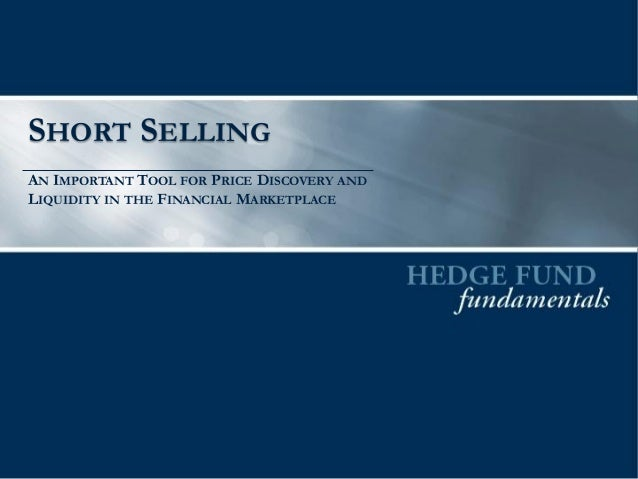 SHORT SELLINGAN IMPORTANT TOOL FOR PRICE DISCOVERY ANDLIQUIDITY IN THE FINANCIAL MARKETPLACE
