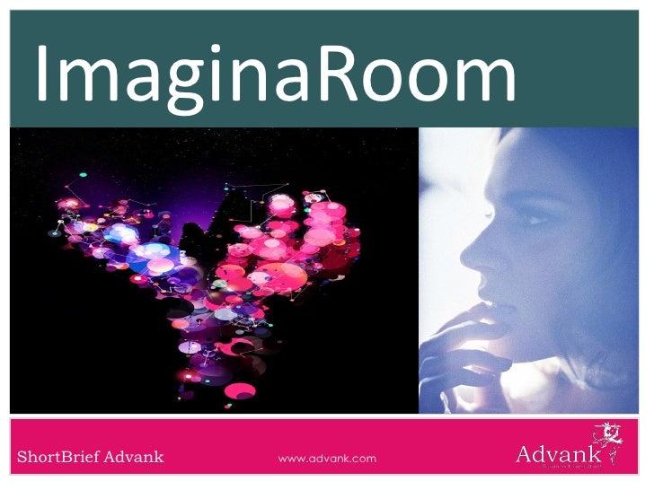 ImaginaRoom    ShortBrief Advank   www.advank.com