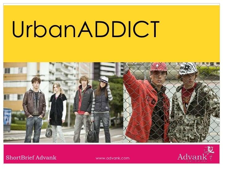 UrbanADDICT     ShortBrief Advank   www.advank.com