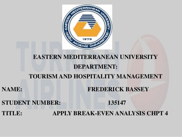 EASTERN MEDITERRANEAN UNIVERSITY DEPARTMENT: TOURISM AND HOSPITALITY MANAGEMENT NAME: FREDERICK BASSEY STUDENT NUMBER: 135...