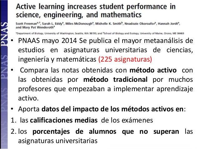 • PNAAS mayo 2014 Se publica el mayor metaanálisis de estudios en asignaturas universitarias de ciencias, ingeniería y mat...