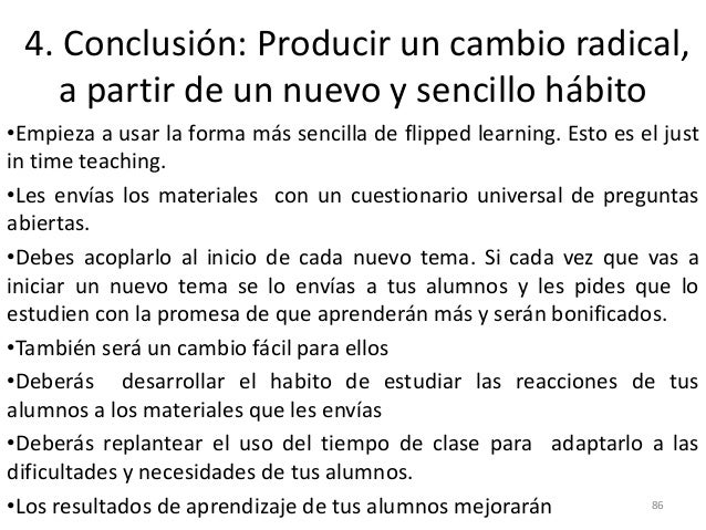 4. Conclusión: Producir un cambio radical, a partir de un nuevo y sencillo hábito •Empieza a usar la forma más sencilla de...