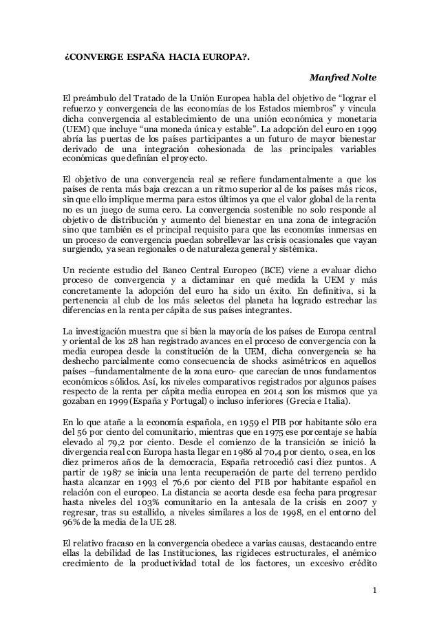 """1 ¿CONVERGE ESPAÑA HACIA EUROPA?. Manfred Nolte El preámbulo del Tratado de la Unión Europea habla del objetivo de """"lograr..."""