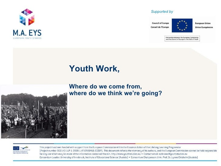 Youth Work,  Where do we come from,  where do we think we're going?   Supported by