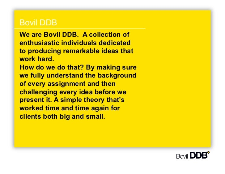 Bovil DDBWe are Bovil DDB. A collection ofenthusiastic individuals dedicatedto producing remarkable ideas thatwork hard.Ho...