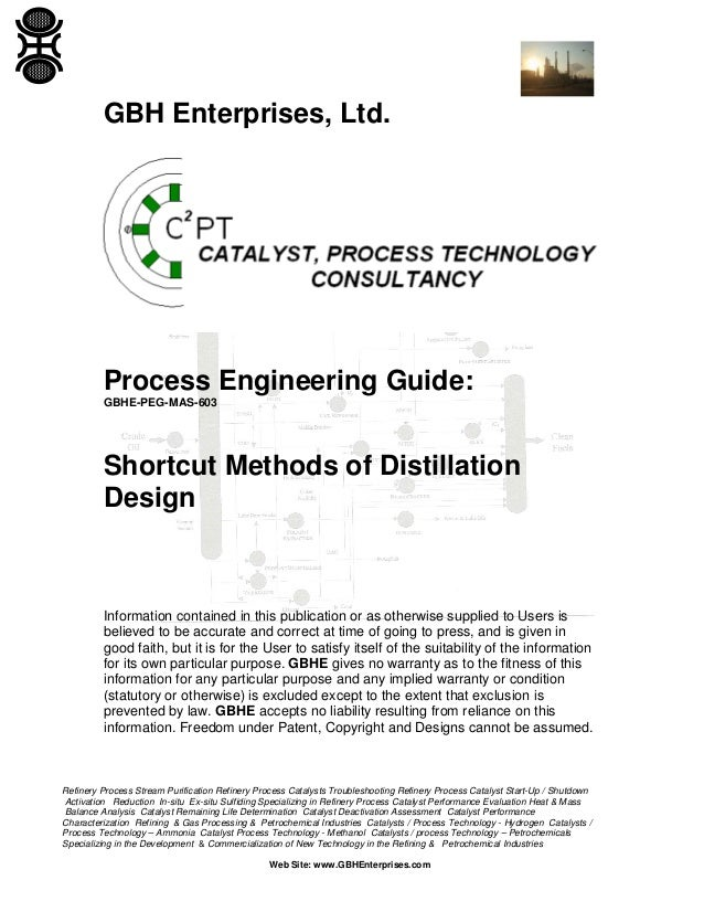 GBH Enterprises, Ltd.  Process Engineering Guide: GBHE-PEG-MAS-603  Shortcut Methods of Distillation Design  Information c...