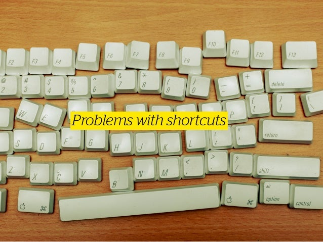 Problems with shortcuts