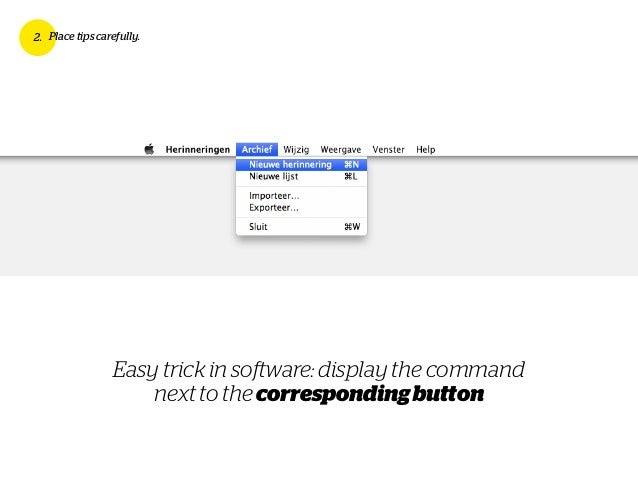 Easy trick in software: display the command next to the correspondingbutton 2. Place tips carefully.