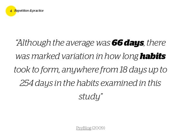 """""""Although the average was 66days, there was marked variation in how long habits took to form, anywhere from 18 days up to ..."""