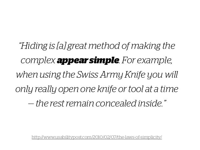 """""""Hiding is [a] great method of making the complex appearsimple. For example, when using the Swiss Army Knife you will only..."""