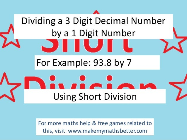 Dividing a 3 Digit Decimal Number by a 1 Digit Number  For Example: 93.8 by 7 Using Short Division For more maths help & f...