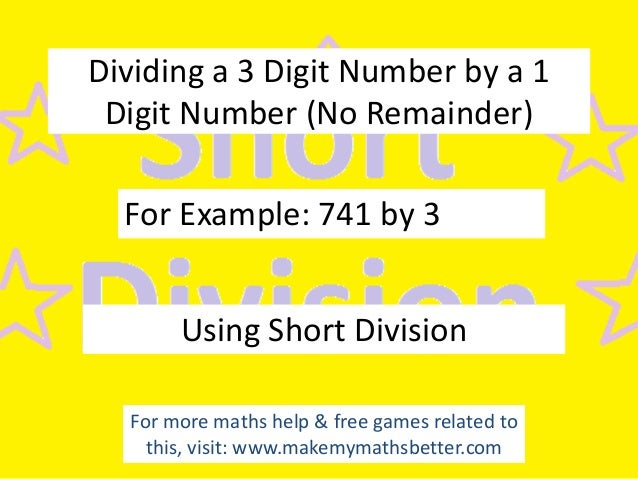 Dividing a 3 Digit Number by a 1 Digit Number (No Remainder)  For Example: 741 by 3 Using Short Division For more maths he...