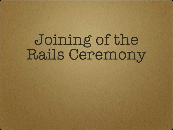 Joining of the Rails Ceremony