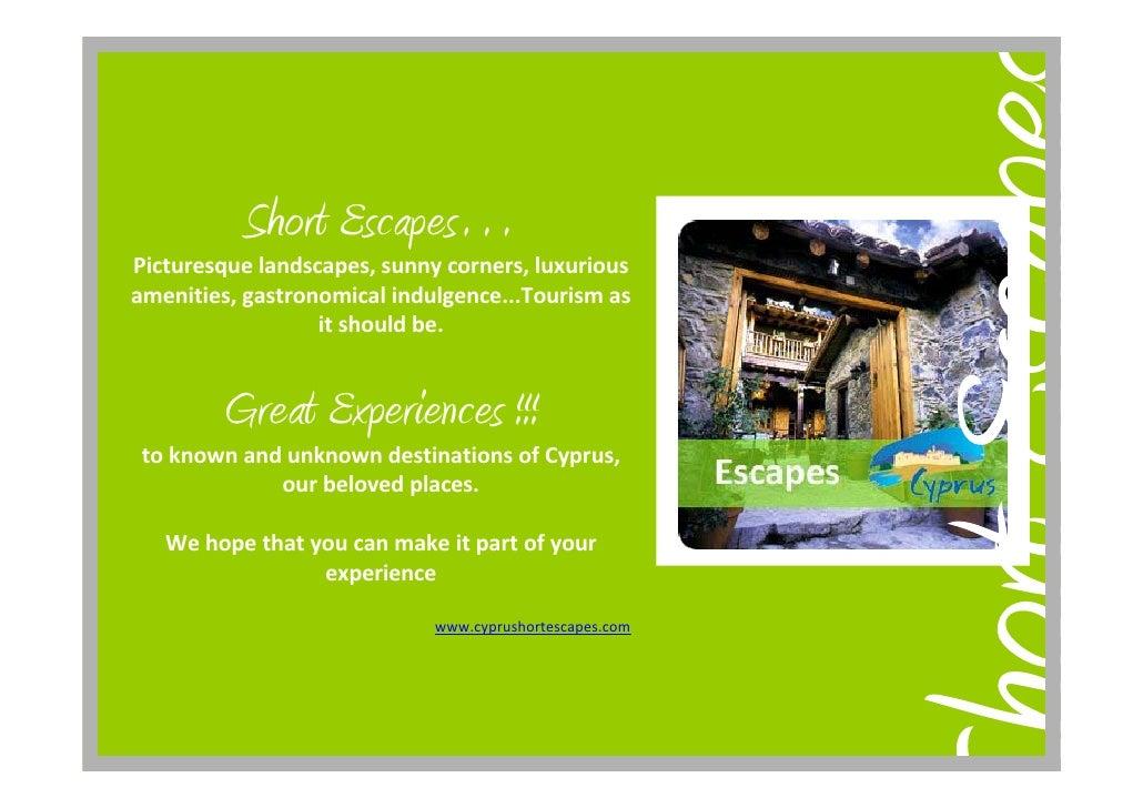 Short Escapes… Picturesquelandscapes,sunnycorners,luxurious amenities,gastronomicalindulgence...Tourismas        ...