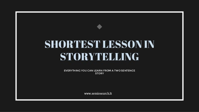 EVERYTHING YOU CAN LEARN FROM A TWO SENTENCE STORY www.semiosearch.lt