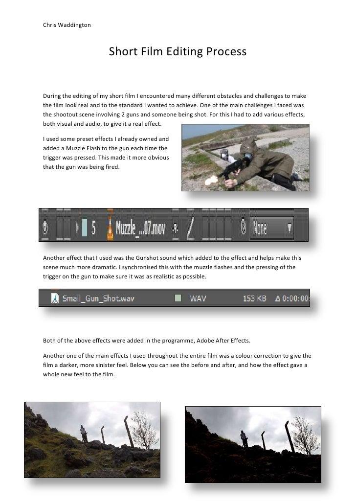 Chris Waddington                        Short Film Editing ProcessDuring the editing of my short film I encountered many d...