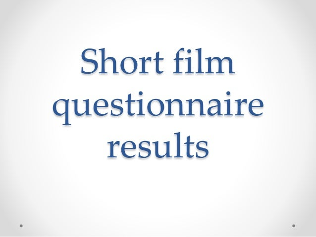 Short film questionnaire results