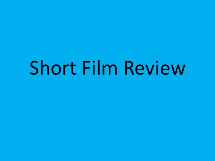 Short Film Review<br />
