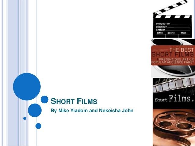 SHORT FILMS By Mike Yiadom and Nekeisha John