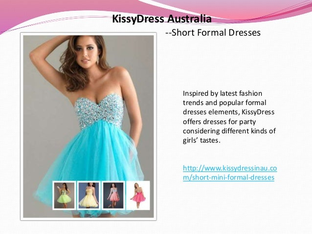 KissyDress Australia --Short Formal Dresses Inspired by latest fashion trends and popular formal dresses elements, KissyDr...