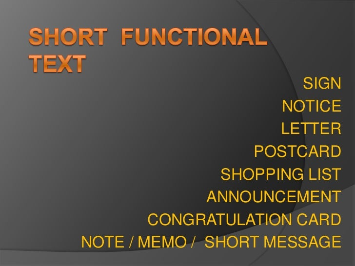 SHORT  FUNCTIONAL  TEXT<br />SIGN<br />NOTICE<br />LETTER<br />POSTCARD<br />SHOPPING LIST<br />ANNOUNCEMENT<br />CONGRATU...