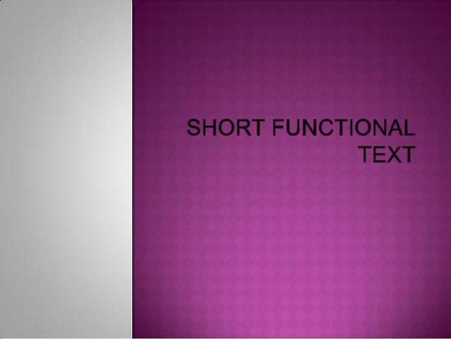 Short Functional Text is a short text containing the command, direction, something to be done or should not be done which ...