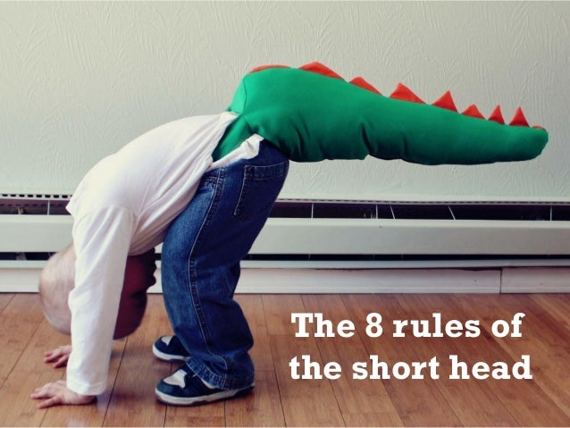 The 8 rules of the short head