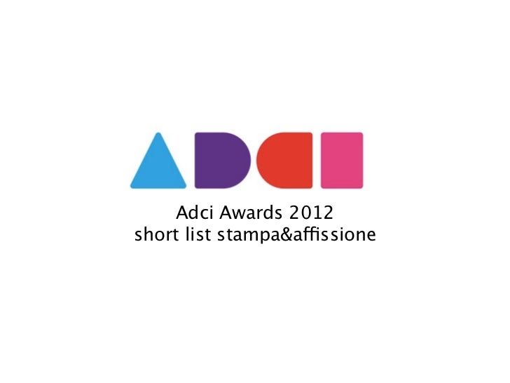 Adci Awards 2012short list stampa&affissione