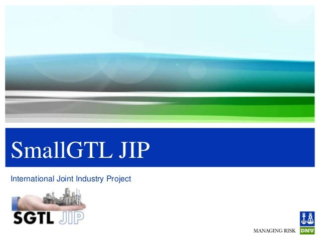 SmallGTL JIPInternational Joint Industry ProjectImage's copyright to its rightful owner