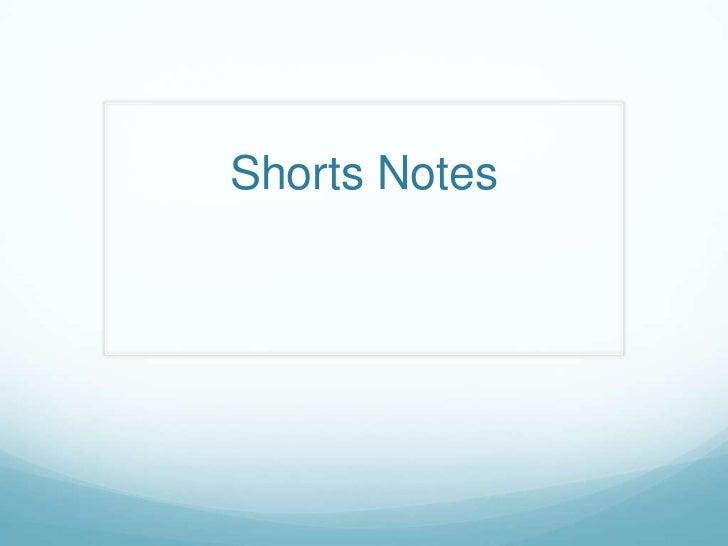 Shorts Notes