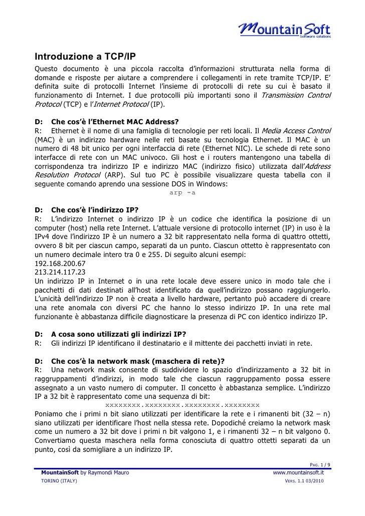 Introduzione a TCP/IP Questo documento è una piccola raccolta d'informazioni strutturata nella forma di domande e risposte...