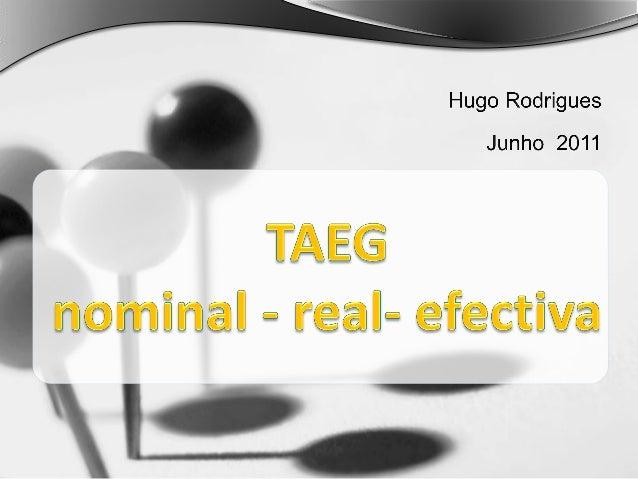 Apresentação  Introdução  Tipos de Taxas  TAN  TAE  Taxa Real  TAEG  Conclusão