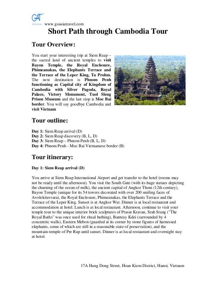 www.goasiatravel.com         Short Path through Cambodia TourTour Overview:You start your interesting trip at Siem Reap –t...
