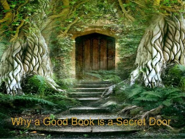 & Why a Good Book is a Secret Door