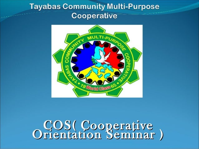 COS( Cooperative Orientation Seminar )