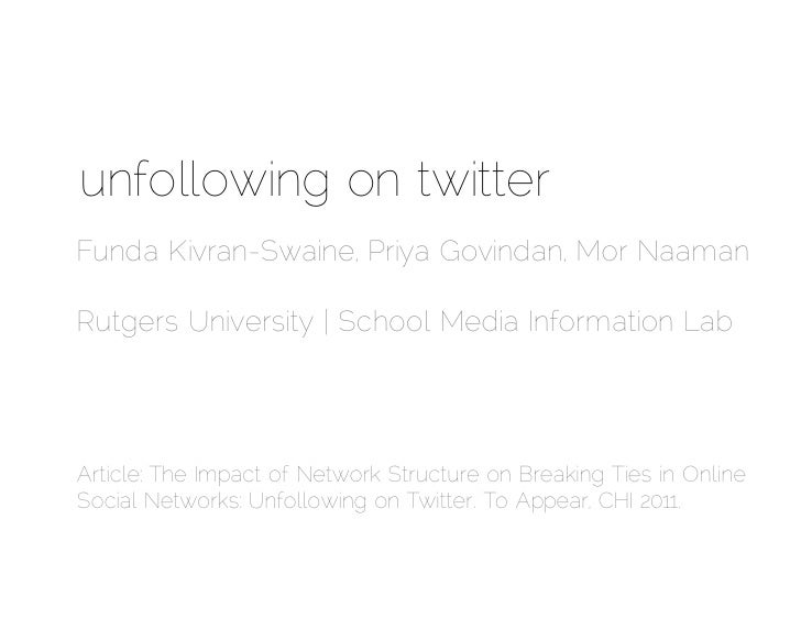 unfollowing on twitter<br />FundaKivran-Swaine, PriyaGovindan, Mor NaamanRutgers University | School Media Information Lab...