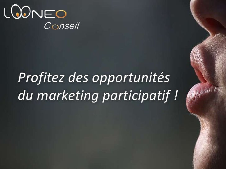 Profitez des opportunités <br />du marketing participatif !<br />