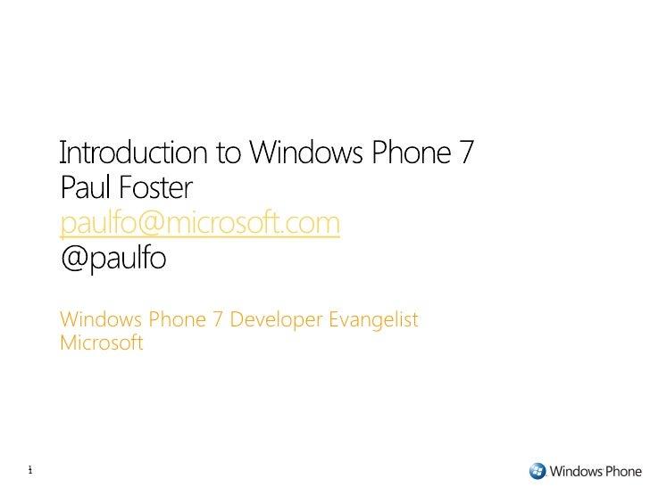 paulfo@microsoft.com      Windows Phone 7 Developer Evangelist     Microsoft     1 1