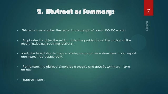 2. Abstract or Summary: •  This section summarizes the report in paragraph of about 100-200 words.  •  Emphasize the objec...