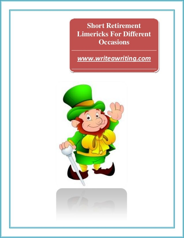 Short Retirement Limericks For Different Occasions www.writeawriting.com