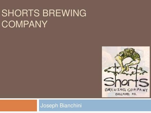 SHORTS BREWINGCOMPANY      Joseph Bianchini