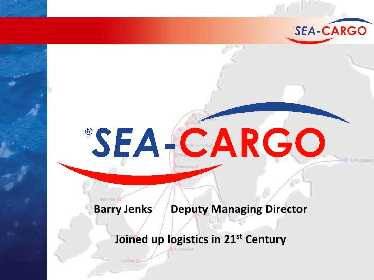Barry JenksDeputy Managing Director<br />Joined up logistics in 21st Century<br />