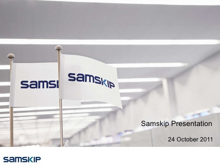 Samskip Presentation 24 October 2011