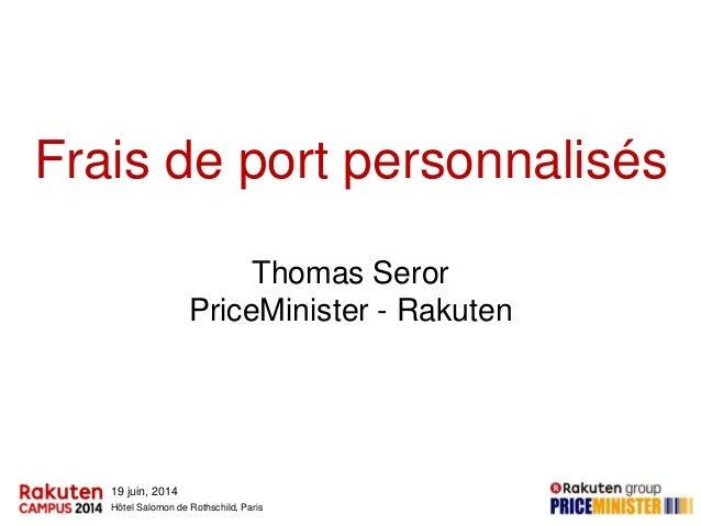 19 juin, 2014 Hôtel Salomon de Rothschild, Paris Frais de port personnalisés Thomas Seror PriceMinister - Rakuten