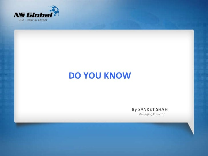 DO YOU KNOW   By SANKET SHAH Managing Director